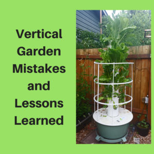 Vertical Garden Mistakes and Lessons Learned
